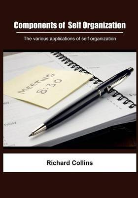 Components of Self Organization: The Various Applications of Self Organization