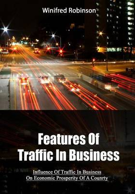 Features of Traffic in Business: Influence of Traffic in Business on Economic Prosperity of a Counrty