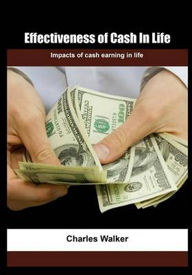 Effectiveness of Cash in Life: Impacts of Cash Earning in Life
