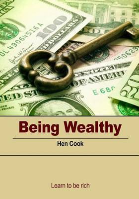 Being Wealthy: Learn to Be Rich