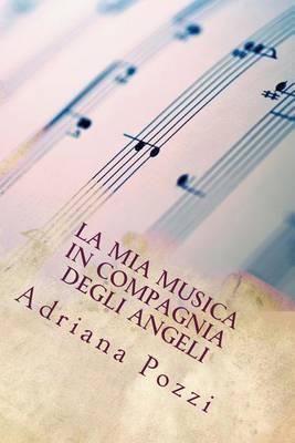 La MIA Musica in Compagnia Degli Angeli