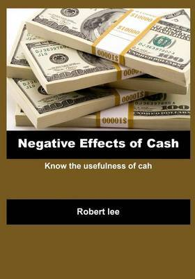 Negative Effects of Cash: Know the Usefulness of Cah