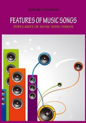 Features of Music Songs: Popularity of Music Song Videos