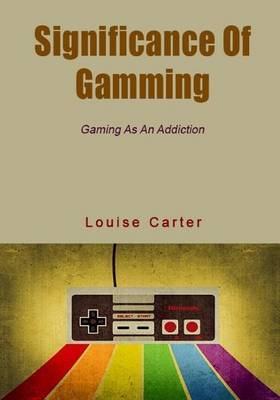 Significance of Gamming: Gaming as an Addiction