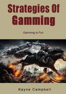 Strategies of Gamming: Gamming Is Fun