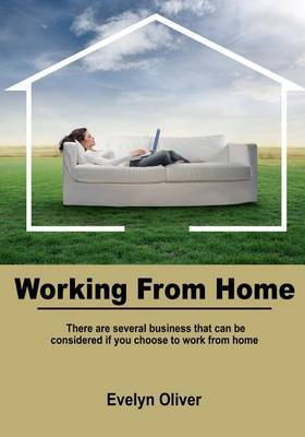 Working from Home: There Are Several Business That Can Be Considered If You Choose to Work from Home