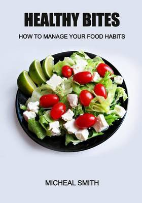 Healthy Bites: How to Manage Your Food Habits