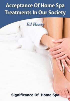 Acceptance of Home Spa Treatments in Our Society: Significance of Home Spa