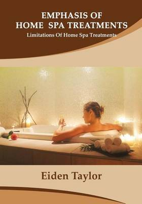 Emphasis of Home Spa Treatments: Limitations of Home Spa Treatments