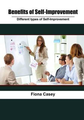 Benefits of Self-Improvement: Different Types of Self-Improvement