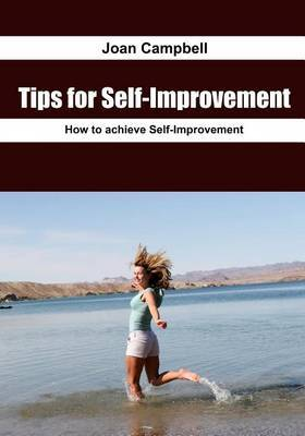 Tips for Self-Improvement: How to Achieve Self-Improvement