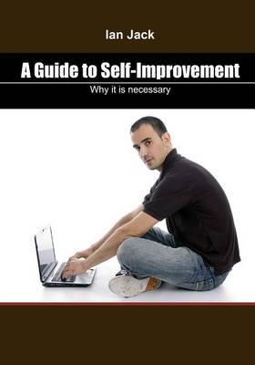 A Guide to Self-Improvement: Why It Is Necessary