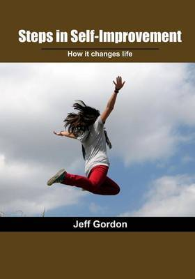 Steps in Self-Improvement: How It Changes Life