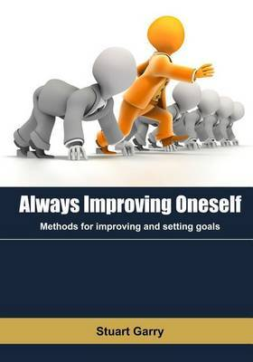 Always Improving Oneself: Methods for Improving and Setting Goals