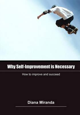 Why Self-Improvement Is Necessary: How to Improve and Succeed