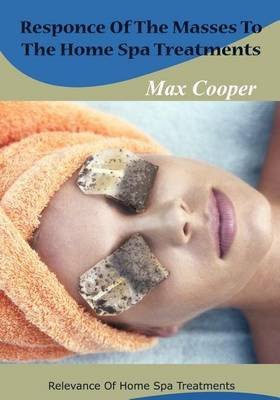 Responce of the Masses to the Home Spa Treatments: Relevance of Home Spa Treatments