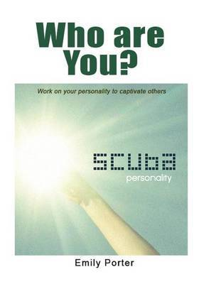 Who Are You?: Work on Your Personality to Captivate Others
