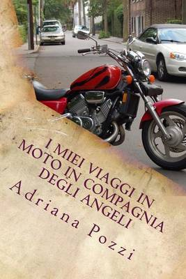 I Miei Viaggi in Moto in Compagnia Degli Angeli