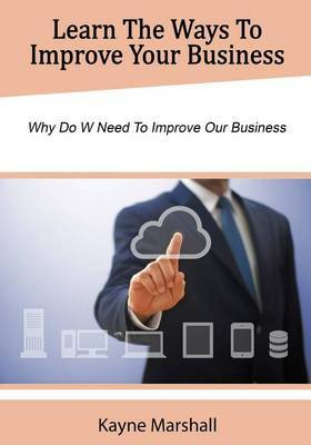 Learn the Ways to Improve Your Business: Why Do W Need to Improve Our Business