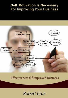 Self Motivation Is Necessary for Improving Your Business: Effectiveness of Improved Business