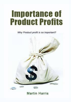 Importance of Product Profits: Why Product Profit Is So Important?