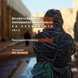 Return to Baghdad: Photographic Impressions of an Expatriate