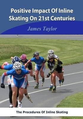 Positive Impact of Inline Skating on 21st Centuries: The Procedures of Inline Skating