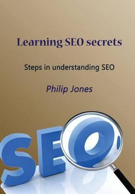 Learning Seo Secrets: Steps in Understanding Seo