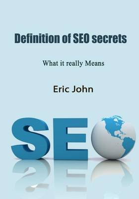 Definition of Seo Secrets: What It Really Means