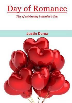 Day of Romance: Tips of Celebrating Valentine's Day