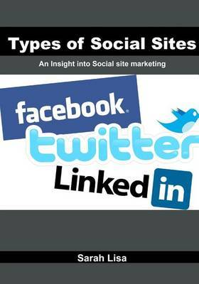 Types of Social Sites: An Insight Into Social Site Marketing