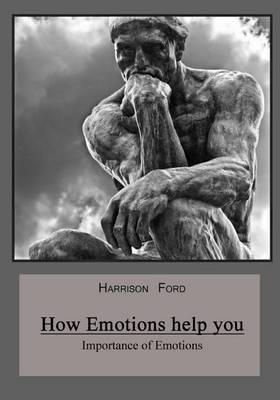 How Emotions Help You: Importance of Emotions