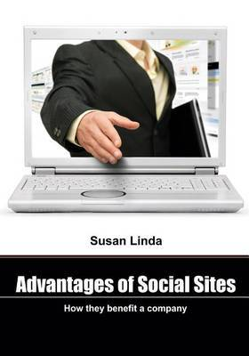 Advantages of Social Sites: How They Benefit a Company