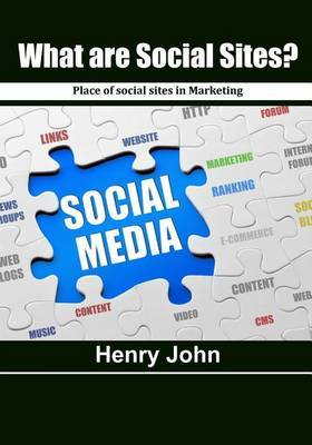 What Are Social Sites?: Place of Social Sites in Marketing