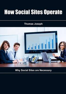 How Social Sites Operate: Why Social Sites Are Necessary