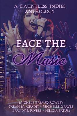 Face the Music: A Dauntless Indies Anthology