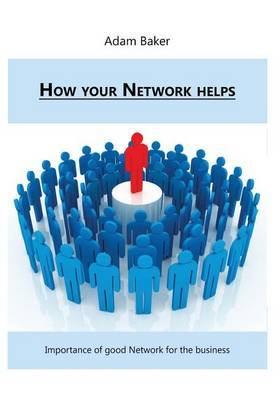 How Your Network Helps: Importance of Good Network for the Business