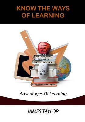 Know the Ways of Learning: Advantages of Learning