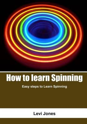How to Learn Spinning: Easy Steps to Learn Spinning