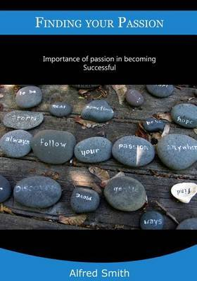 Finding Your Passion: Importance of Passion in Becoming Successful