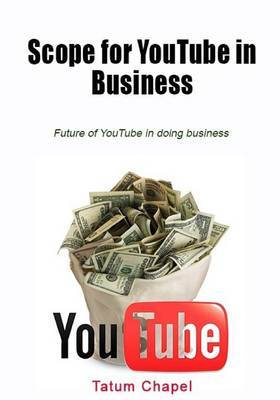 Scope for Youtube in Business: Future of Youtube in Doing Business