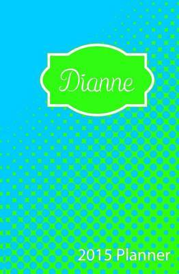 2015 Planner: Personalized Name 2015 Planner - Dianne