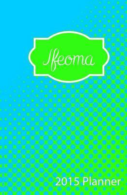 2015 Planner: Personalized Name 2015 Planner - Ifeoma