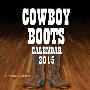 Cowboy Boots Calendar 2015: 16 Month Calendar