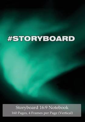 Storyboard 16: 9 Notebook 160 Pages 4 Frames Per Page (Vertical): Ideal Journal to Sketch and Visualize Scenes, 7x10 Notebook with Turqoise Aurora Cover, 160 Pages with 4 Storyboard Frames Per Page