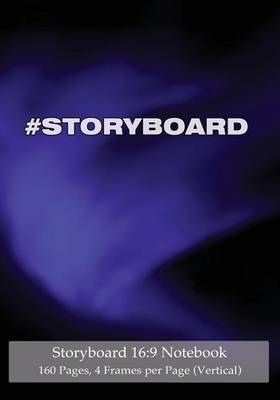 Storyboard 16: 9 Notebook 160 Pages 4 Frames Per Page (Vertical): Ideal Journal to Sketch and Visualize Scenes, 7x10 Notebook with Blue Aurora Cover, 160 Pages with 4 Storyboard Frames Per Page