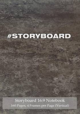 Storyboard 16: 9 Notebook 160 Pages 4 Frames Per Page (Vertical): Ideal Journal to Sketch and Visualize Scenes, 7x10 Notebook with Gray Grunge Cover, 160 Pages with 4 Storyboard Frames Per Page