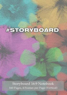 Storyboard 16: 9 Notebook 160 Pages 4 Frames Per Page (Vertical): Ideal Journal to Sketch and Visualize Scenes, 7x10 Notebook with Pastel Black Cover, 160 Pages with 4 Storyboard Frames Per Page