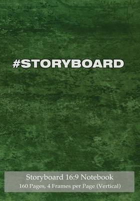 Storyboard 16: 9 Notebook 160 Pages 4 Frames Per Page (Vertical): Ideal Journal to Sketch and Visualize Scenes, 7x10 Notebook with Green Grunge Cover, 160 Pages with 4 Storyboard Frames Per Page