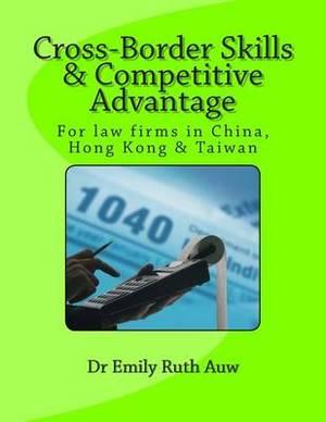 Cross-Border Skills & Competitive Advantage  : (For Law Firms in China, Hong Kong & Taiwan)